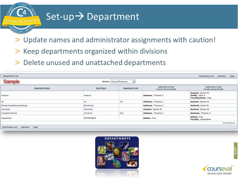 > Power up those imports for mass updates Emails Department & Program changes Name changes > Deactivate people records not in use (retirees, sabbaticals, with- drawn students) SLIDE 8 Set-up  Faculty/Staff & Students
