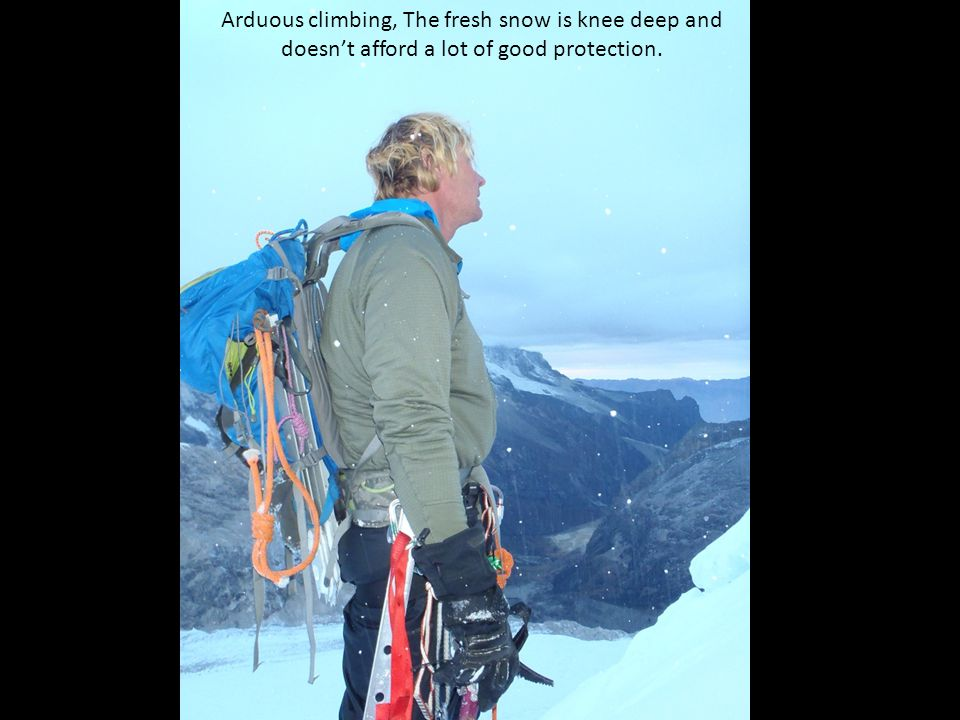 Arduous climbing, The fresh snow is knee deep and doesn't afford a lot of good protection.