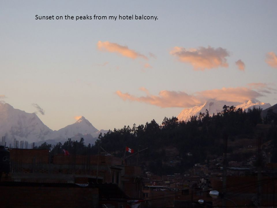 Sunset on the peaks from my hotel balcony.