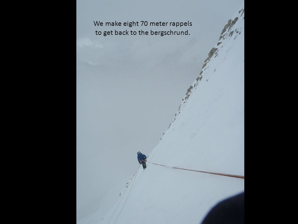 We make eight 70 meter rappels to get back to the bergschrund.