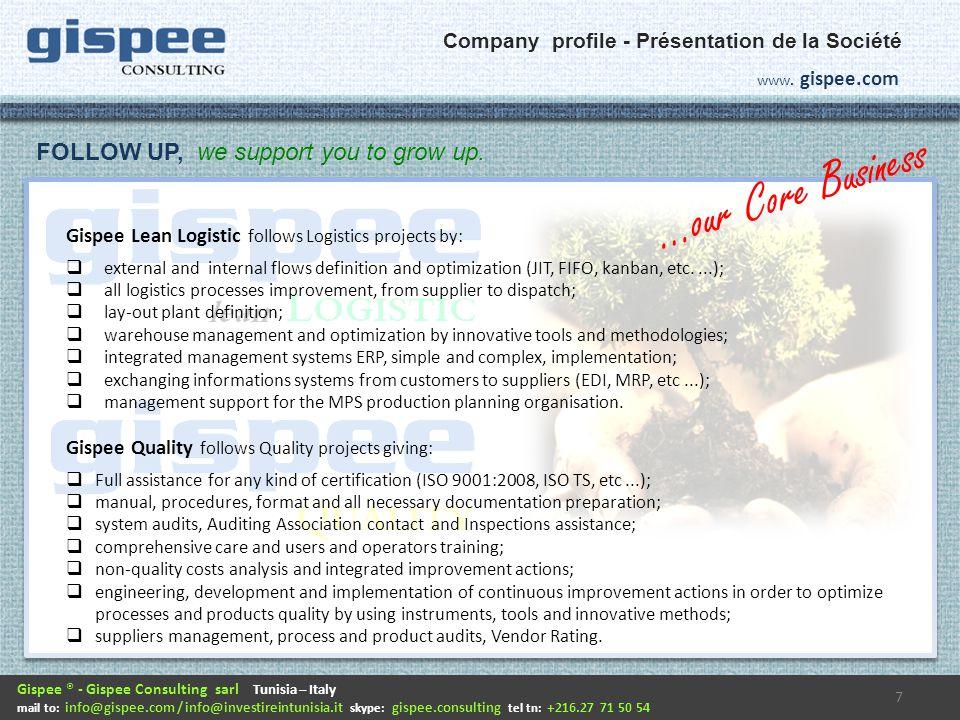7 Gispee ® - Gispee Consulting sarl Tunisia – Italy mail to: info@gispee.com / info@investireintunisia.it skype: gispee.consulting tel tn: +216.27 71 50 54 www.