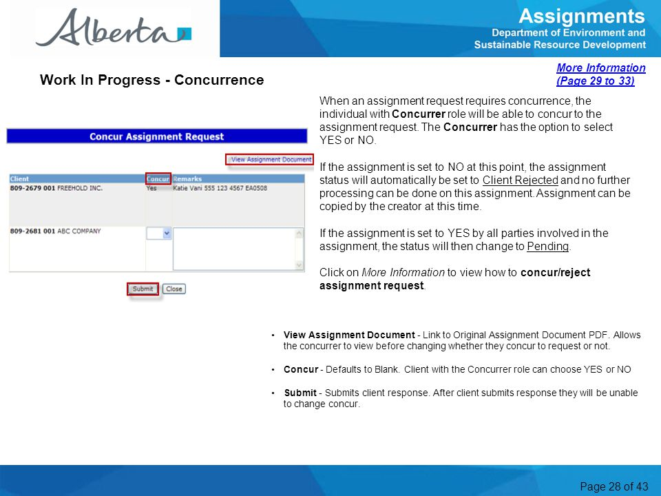 Page 28 of 43 When an assignment request requires concurrence, the individual with Concurrer role will be able to concur to the assignment request. Th