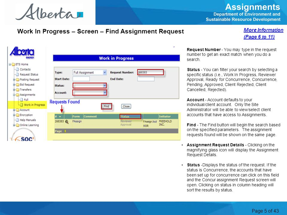 Page 5 of 43 More Information (Page 6 to 11) Work In Progress – Screen – Find Assignment Request Request Number - You may type in the request number t