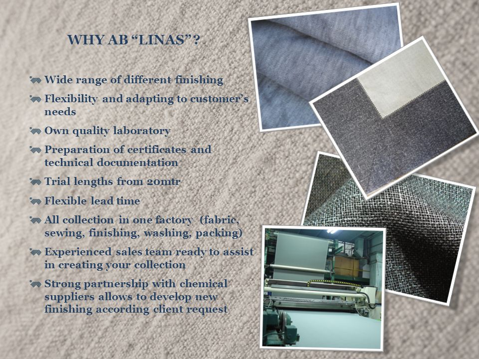 """WHY AB """"LINAS"""" ? Wide range of different finishing Flexibility and adapting to customer's needs Own quality laboratory Preparation of certificates and"""