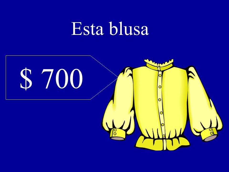 $ 700 Esta blusa
