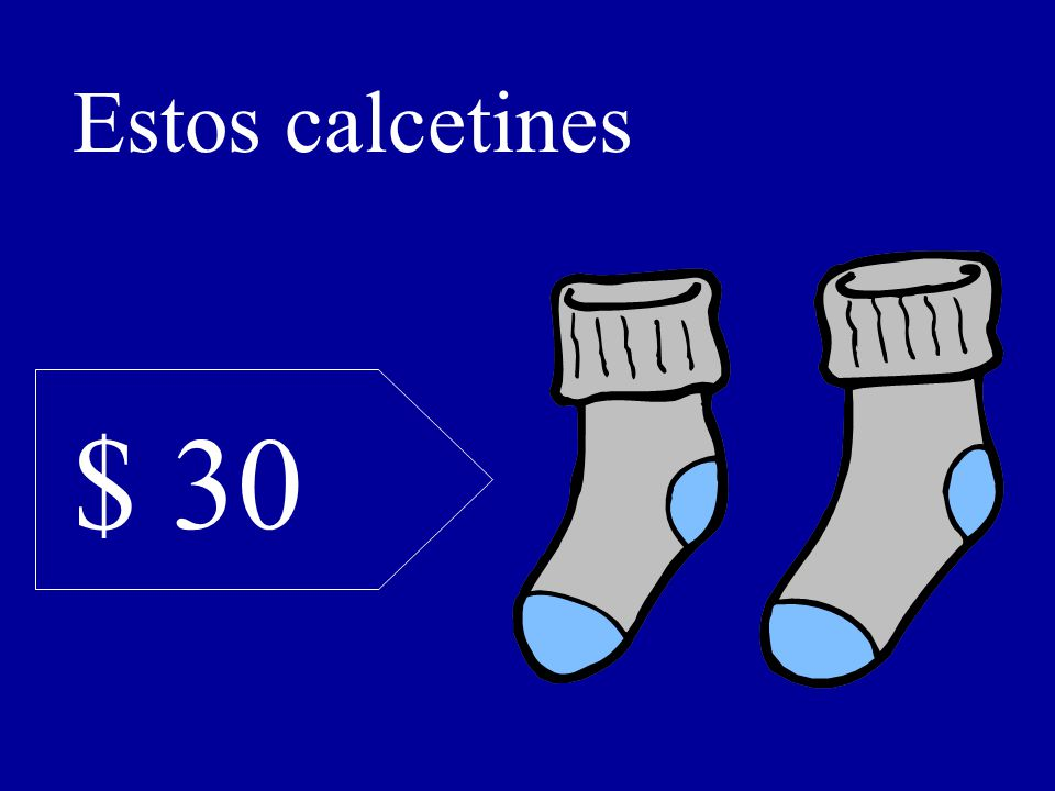 $ 30 Estos calcetines