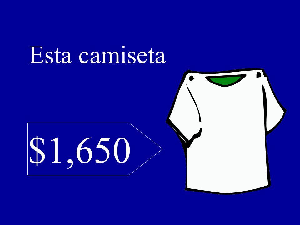 $1,650 Esta camiseta