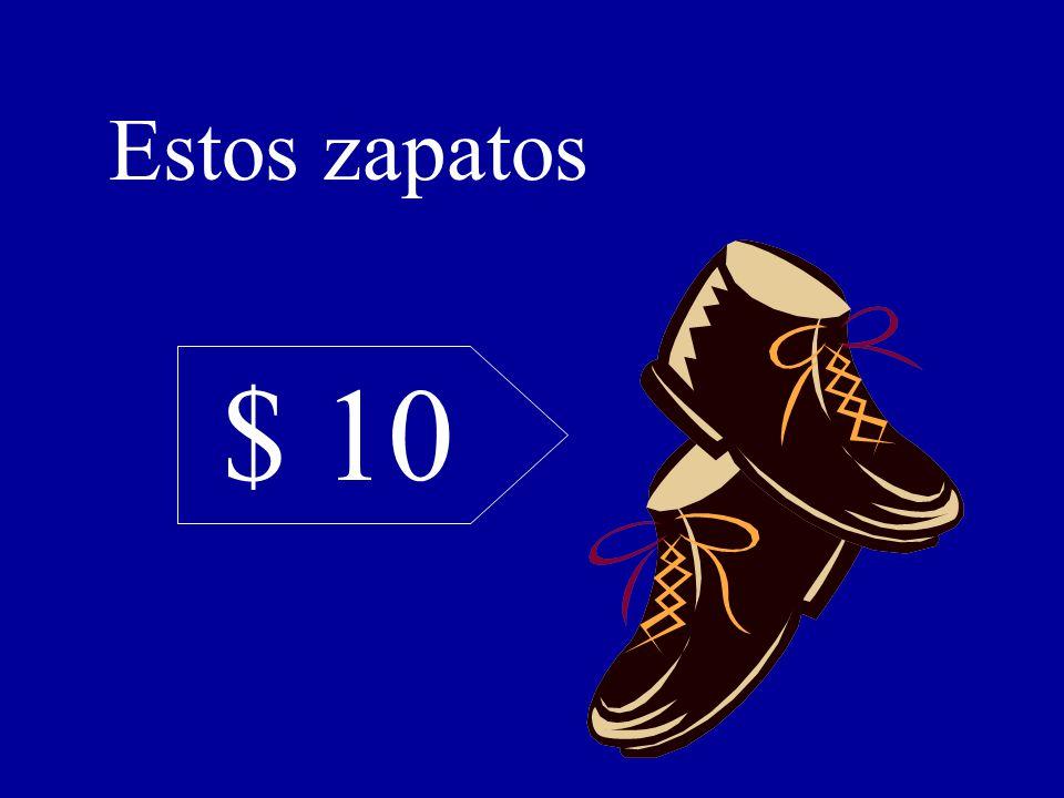 $ 10 Estos zapatos