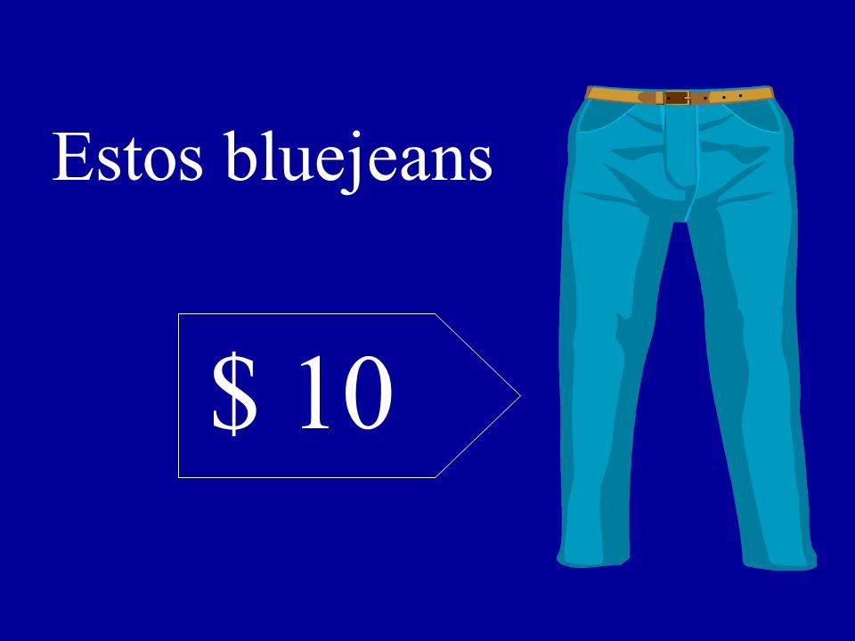 $ 10 Estos bluejeans