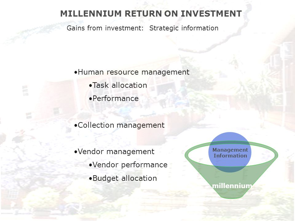 millennium MILLENNIUM RETURN ON INVESTMENT Human resource management Task allocation Performance Collection management Vendor management Vendor perfor