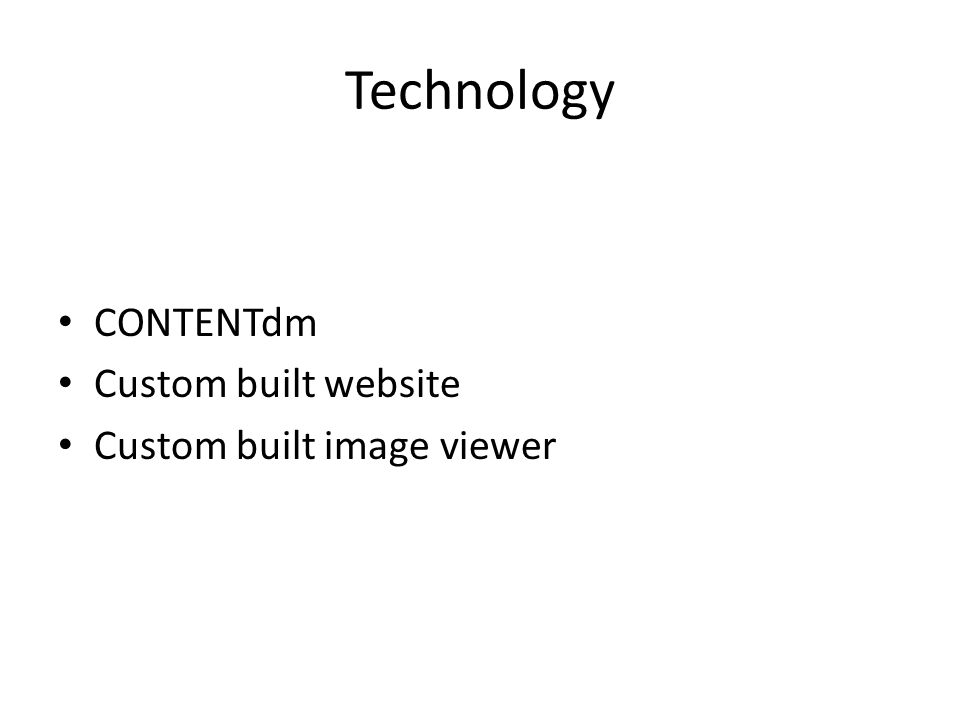 Technology CONTENTdm Custom built website Custom built image viewer
