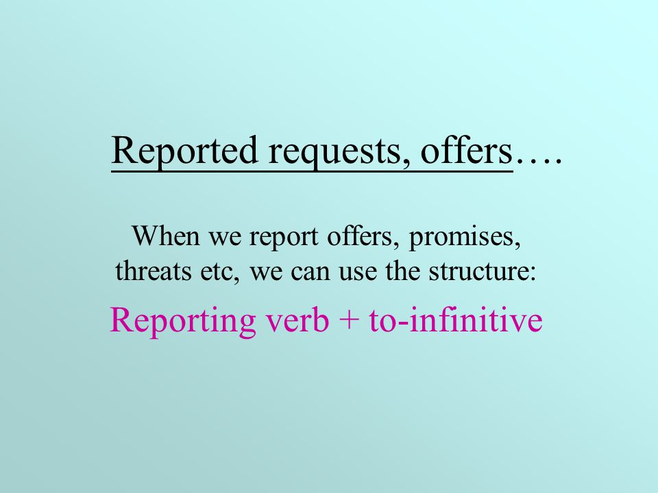 Changes of pronouns In reported speech, we usually need to change the pronouns (e.g.