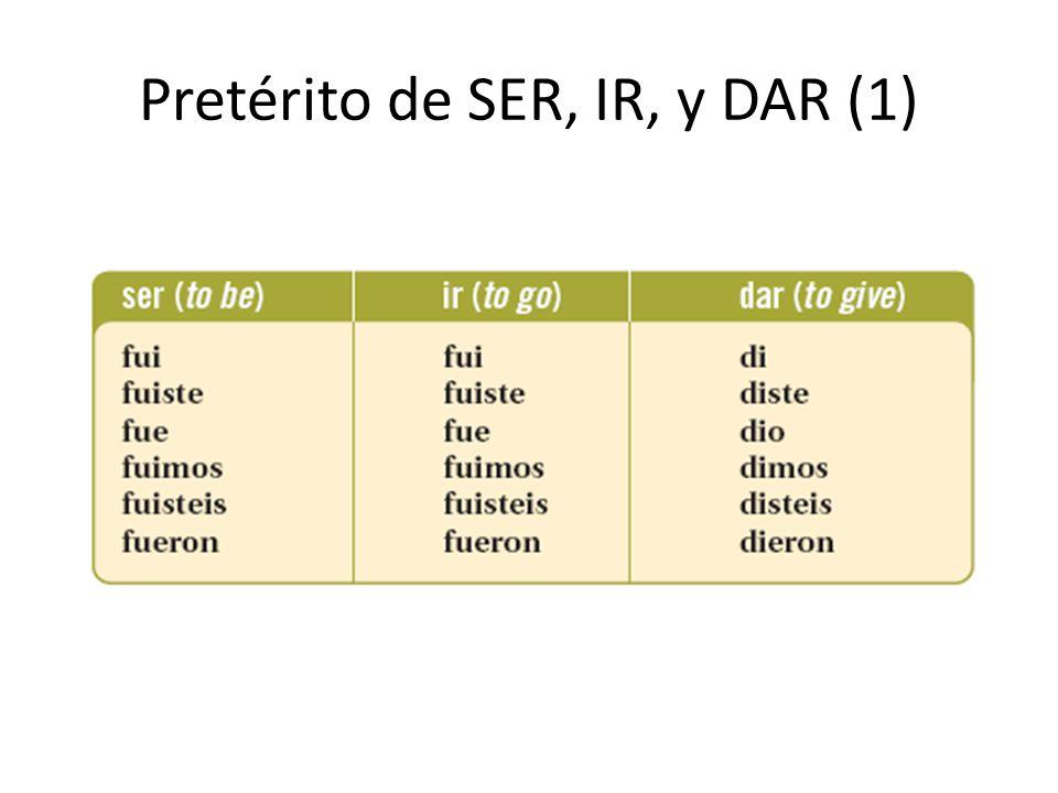 Pretérito de SER, IR, y DAR (1)