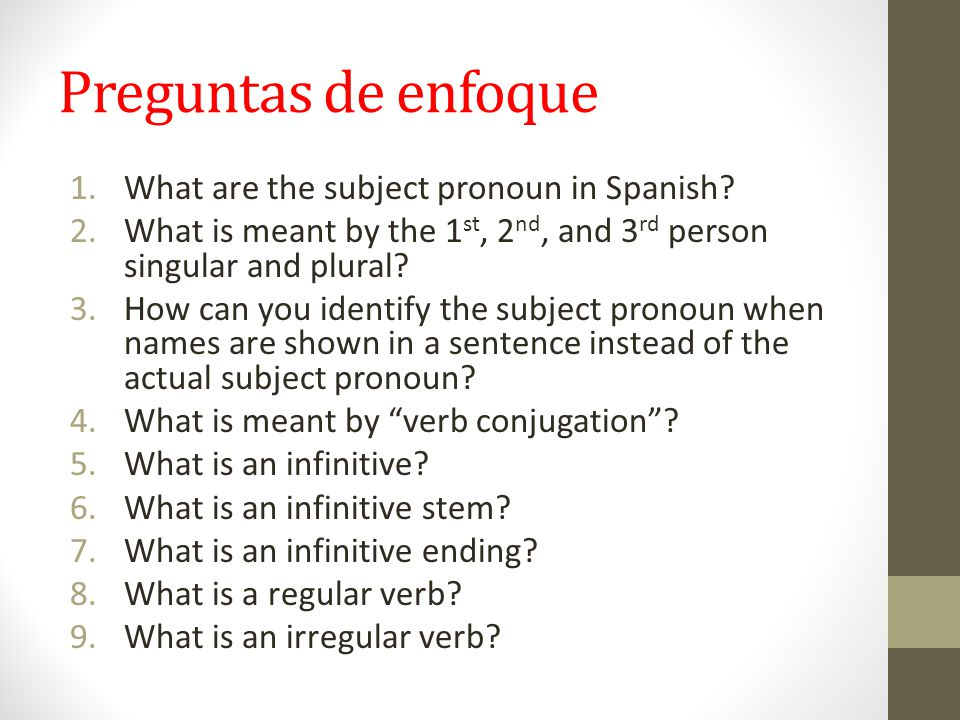 Preguntas de enfoque 1.What are the subject pronoun in Spanish.