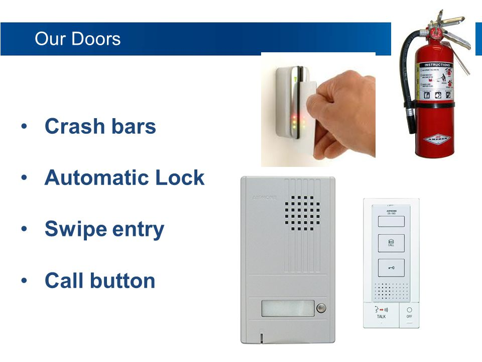 Our Doors Crash bars Automatic Lock Swipe entry Call button
