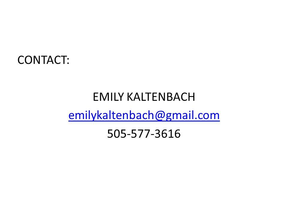 CONTACT: EMILY KALTENBACH emilykaltenbach@gmail.com 505-577-3616