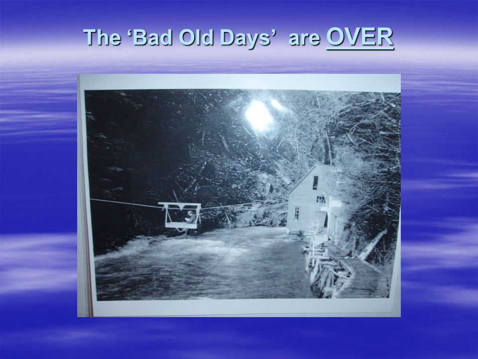 The 'Bad Old Days' are OVER