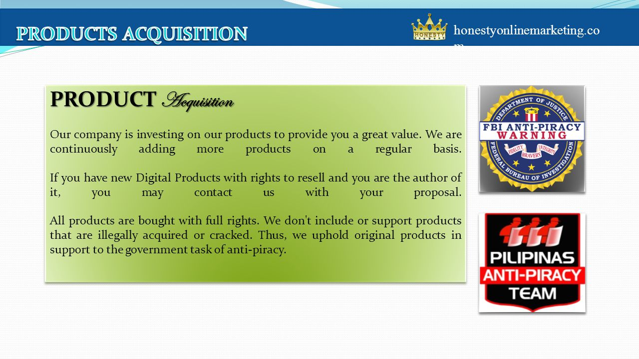 PRODUCT Acquisition Our company is investing on our products to provide you a great value.