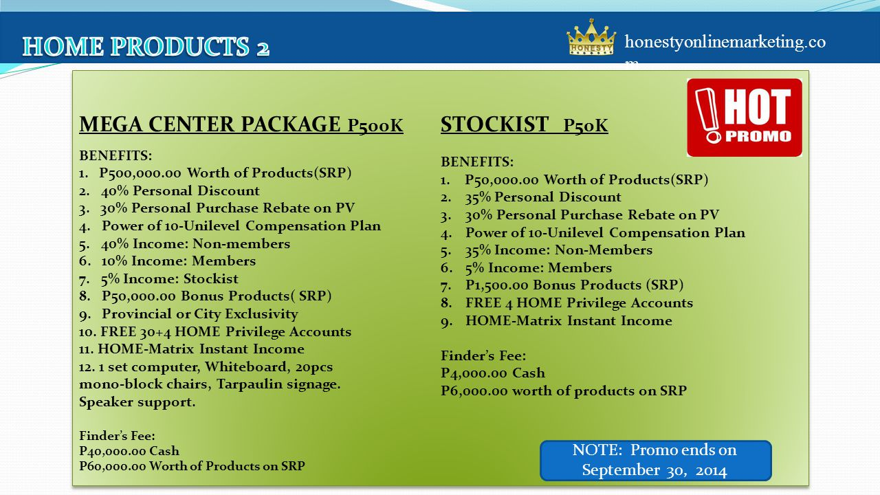 MEGA CENTER PACKAGE P500K BENEFITS: 1.P500,000.00 Worth of Products(SRP) 2.