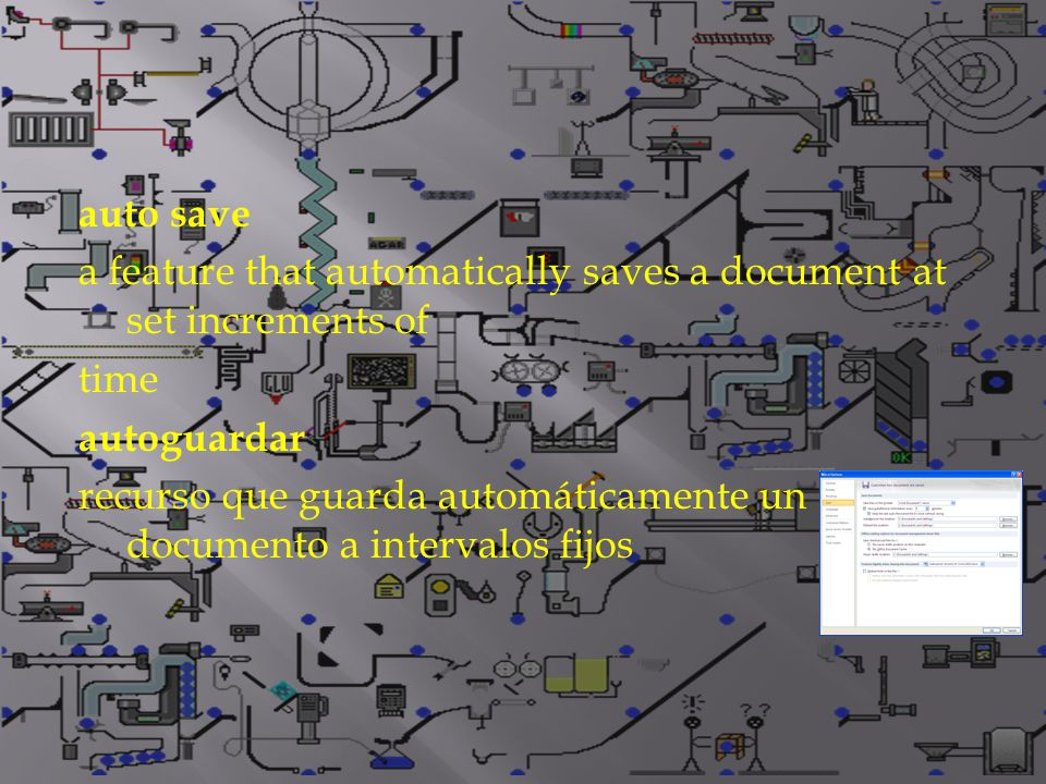 auto save a feature that automatically saves a document at set increments of time autoguardar recurso que guarda automáticamente un documento a intervalos fijos