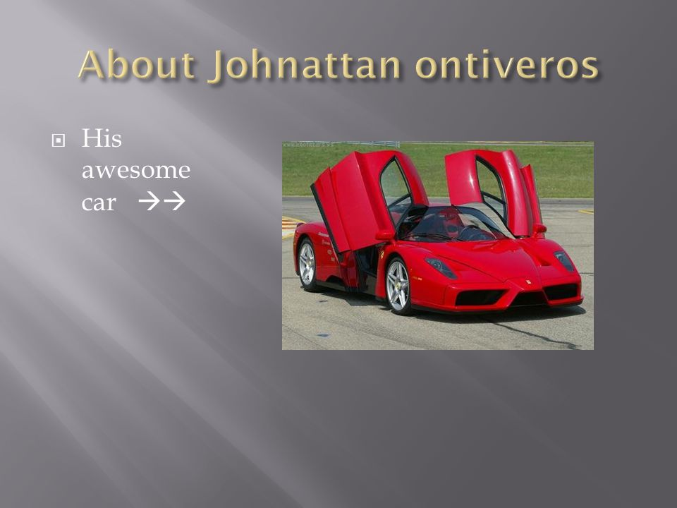  His awesome car 