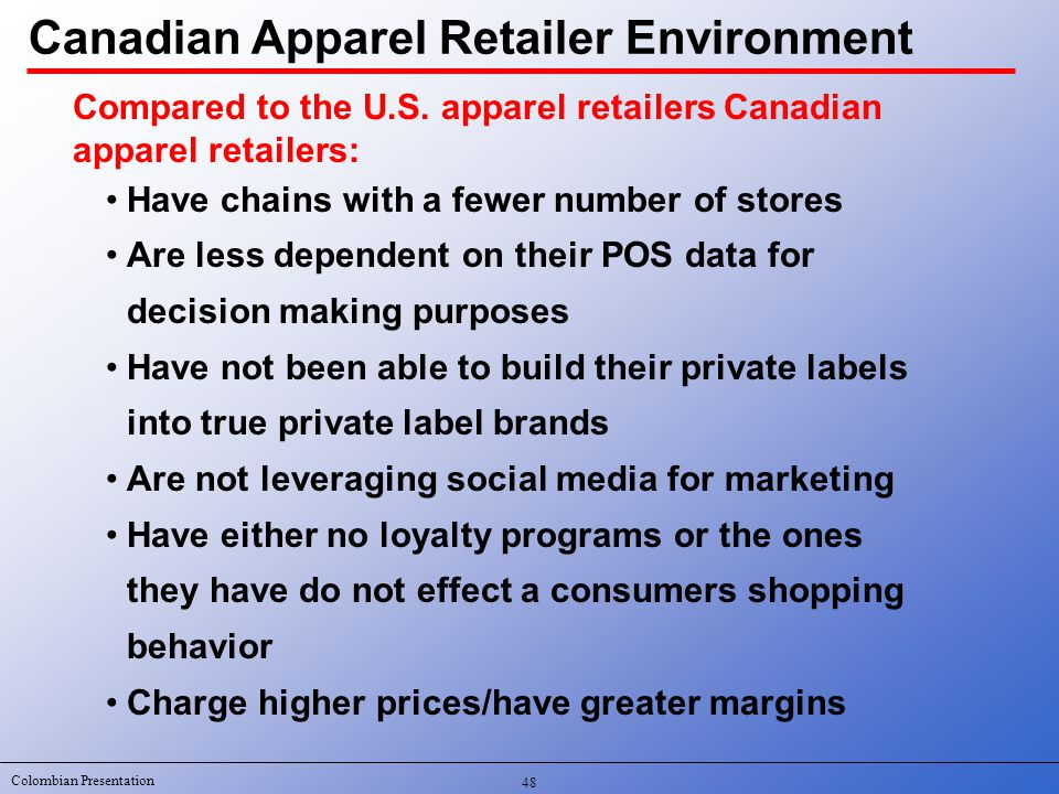 Colombian Presentation Canadian Apparel Retailer Environment Compared to the U.S.