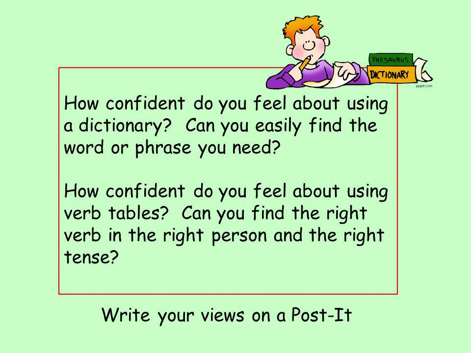 To practise using a dictionary To practise using verb tables