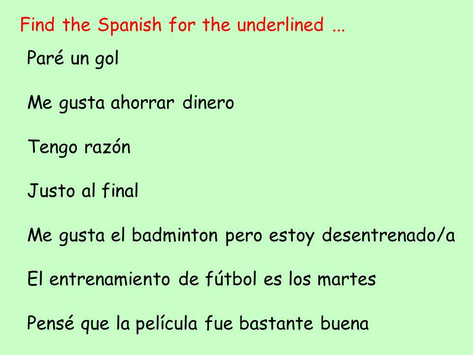 Find the Spanish for the underlined...