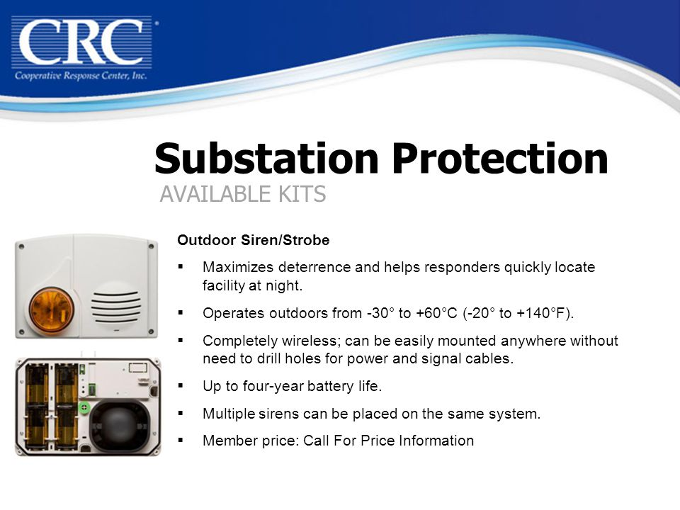 Substation Protection Outdoor Siren/Strobe  Maximizes deterrence and helps responders quickly locate facility at night.
