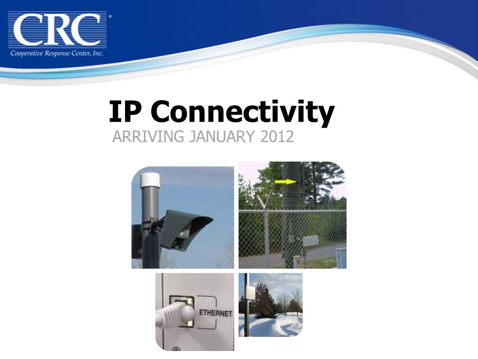 IP Connectivity ARRIVING JANUARY 2012