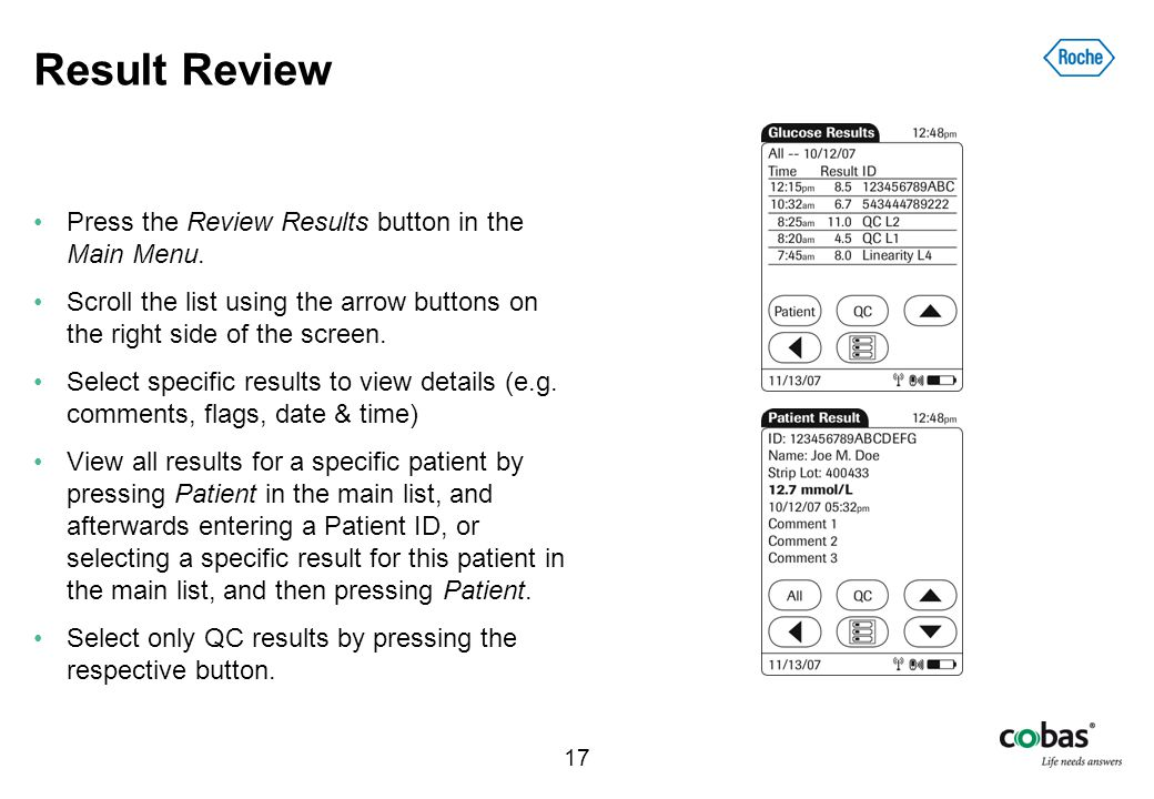 17 Result Review Press the Review Results button in the Main Menu. Scroll the list using the arrow buttons on the right side of the screen. Select spe