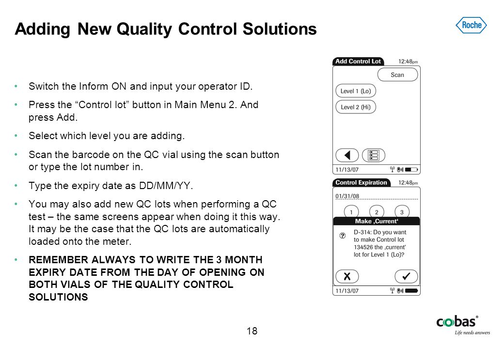 "18 Adding New Quality Control Solutions Switch the Inform ON and input your operator ID. Press the ""Control lot"" button in Main Menu 2. And press Add."