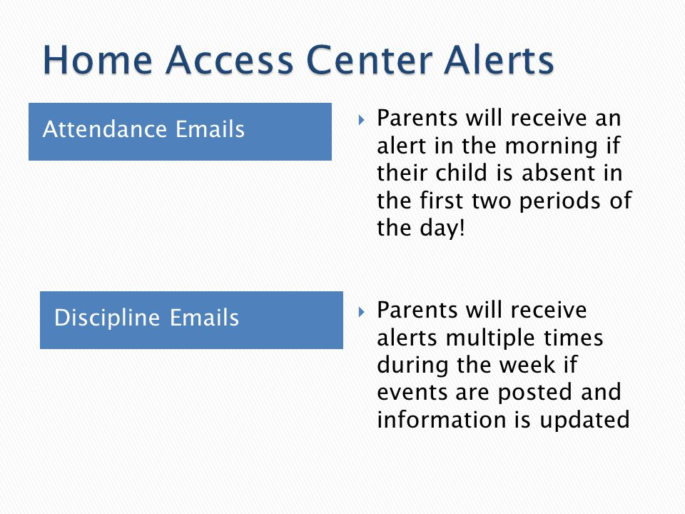 Attendance Emails Discipline Emails  Parents will receive an alert in the morning if their child is absent in the first two periods of the day!  Par