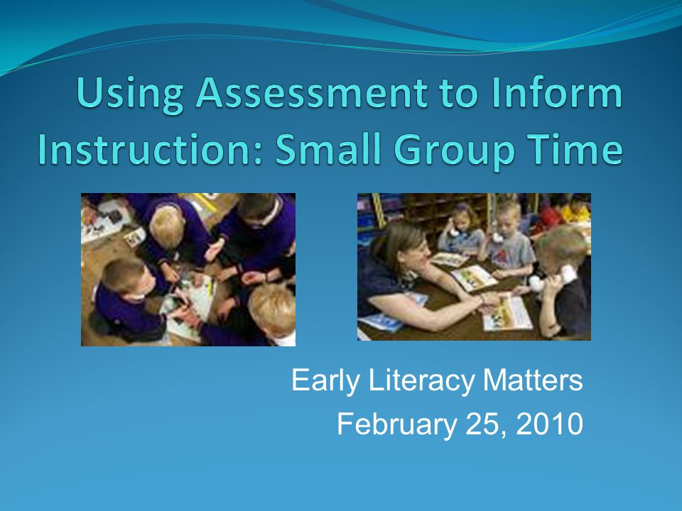 Early Literacy Matters February 25, 2010