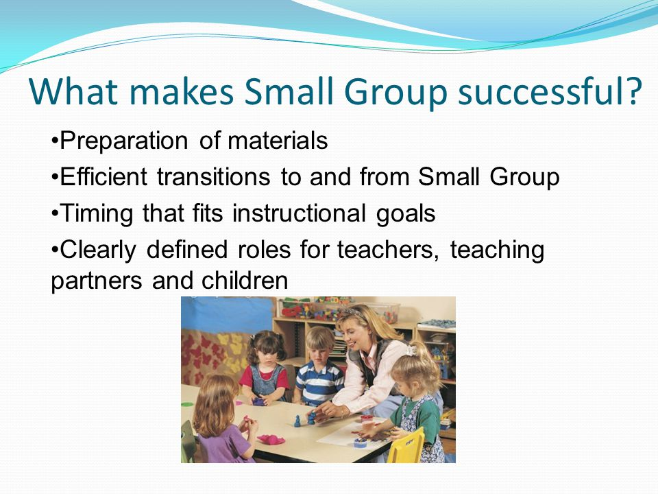 What makes Small Group successful.