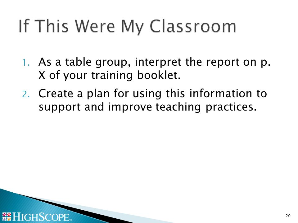 1. As a table group, interpret the report on p. X of your training booklet.