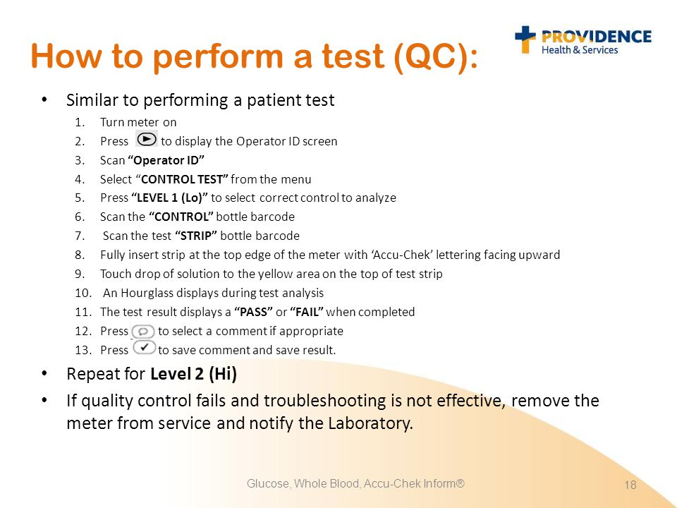 """How to perform a test (QC): Similar to performing a patient test 1.Turn meter on 2.Press to display the Operator ID screen 3.Scan """"Operator ID"""" 4.Sele"""