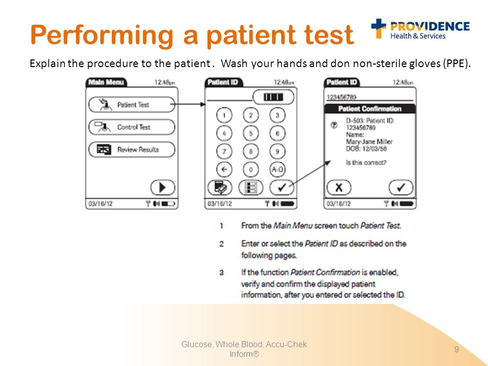 9 Performing a patient test Explain the procedure to the patient. Wash your hands and don non-sterile gloves (PPE).