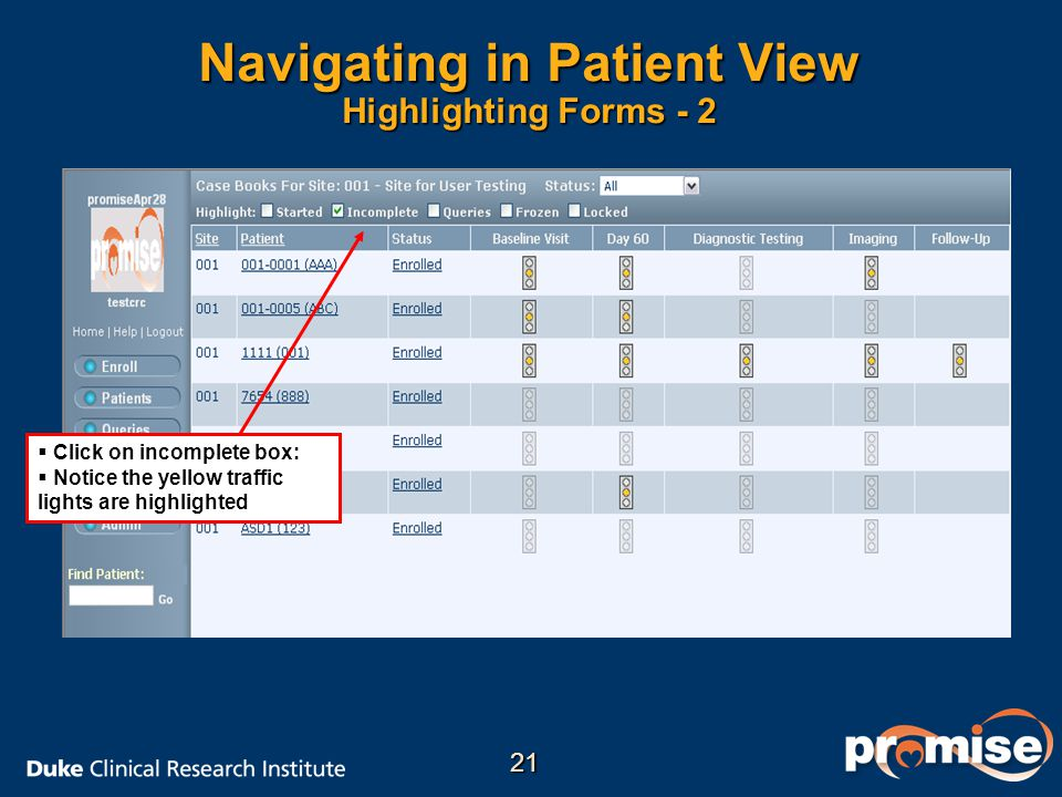 Navigating in Patient View Highlighting Forms - 2   Click on incomplete box:   Notice the yellow traffic lights are highlighted 21