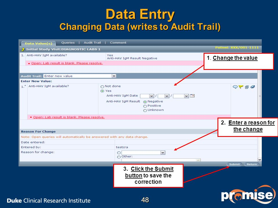 Data Entry Changing Data (writes to Audit Trail) 2.