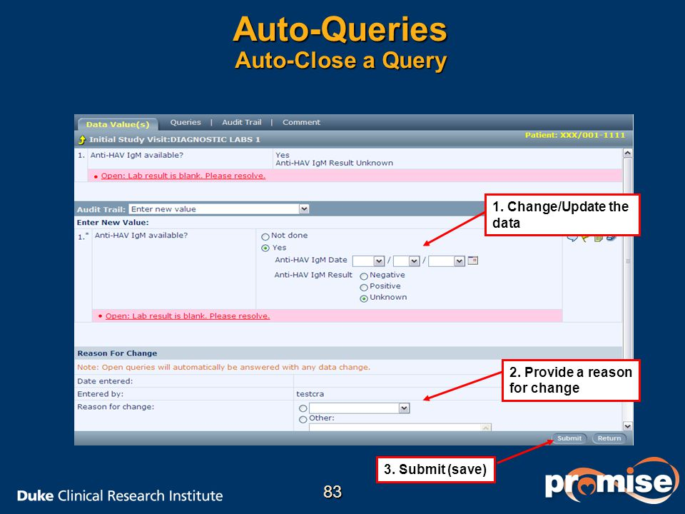 Auto-Queries Auto-Close a Query 1. Change/Update the data 2. Provide a reason for change 3. Submit (save) 83
