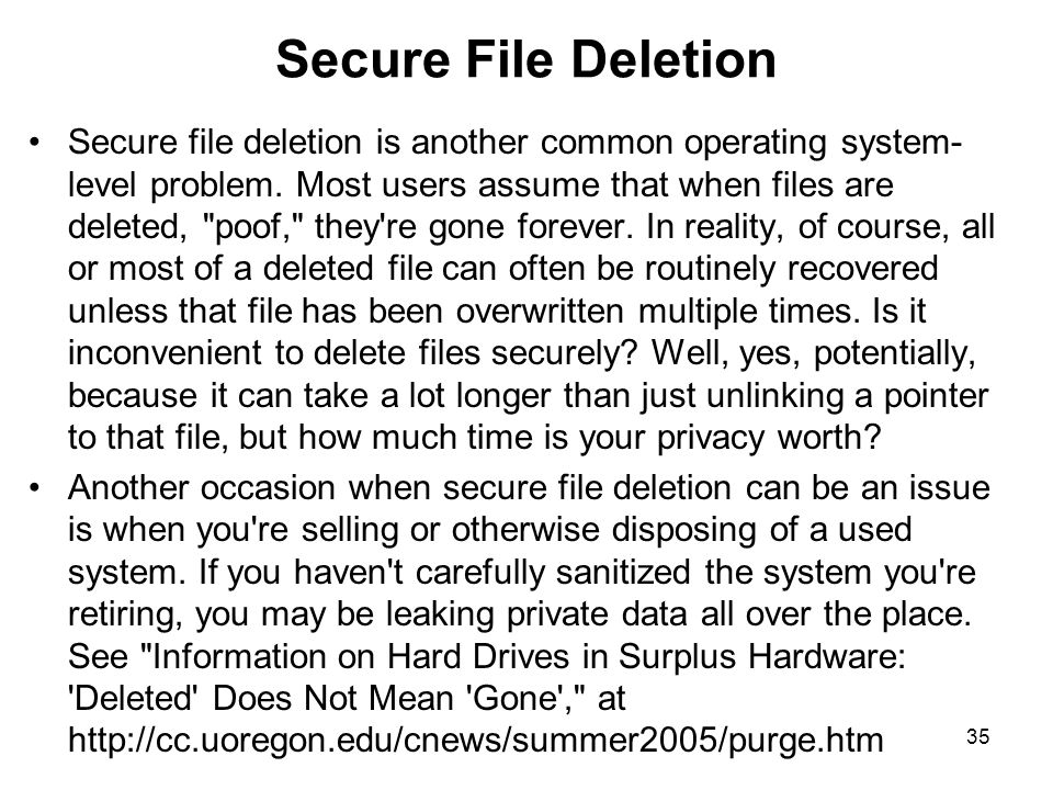 35 Secure File Deletion Secure file deletion is another common operating system- level problem.