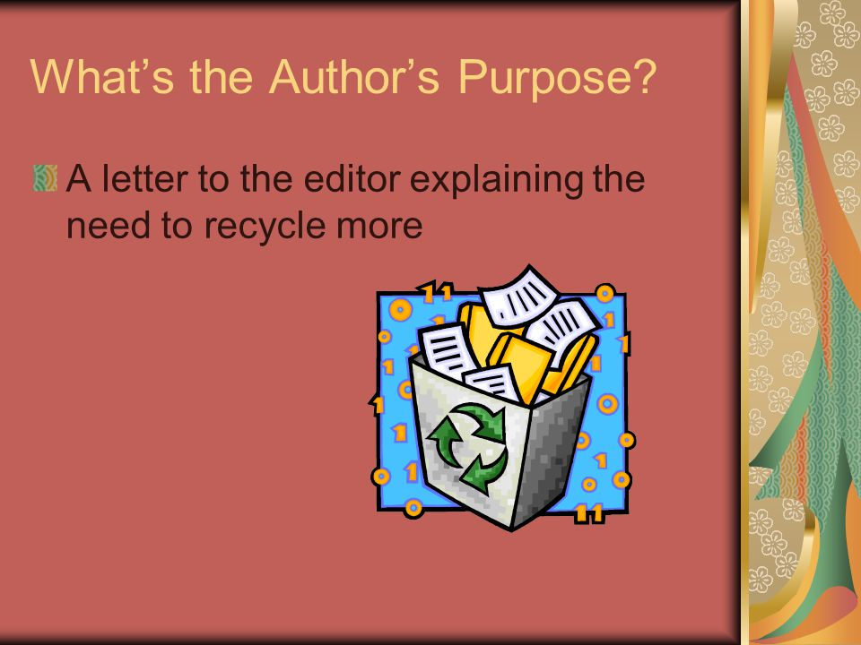 What's the Author's Purpose A letter to the editor explaining the need to recycle more