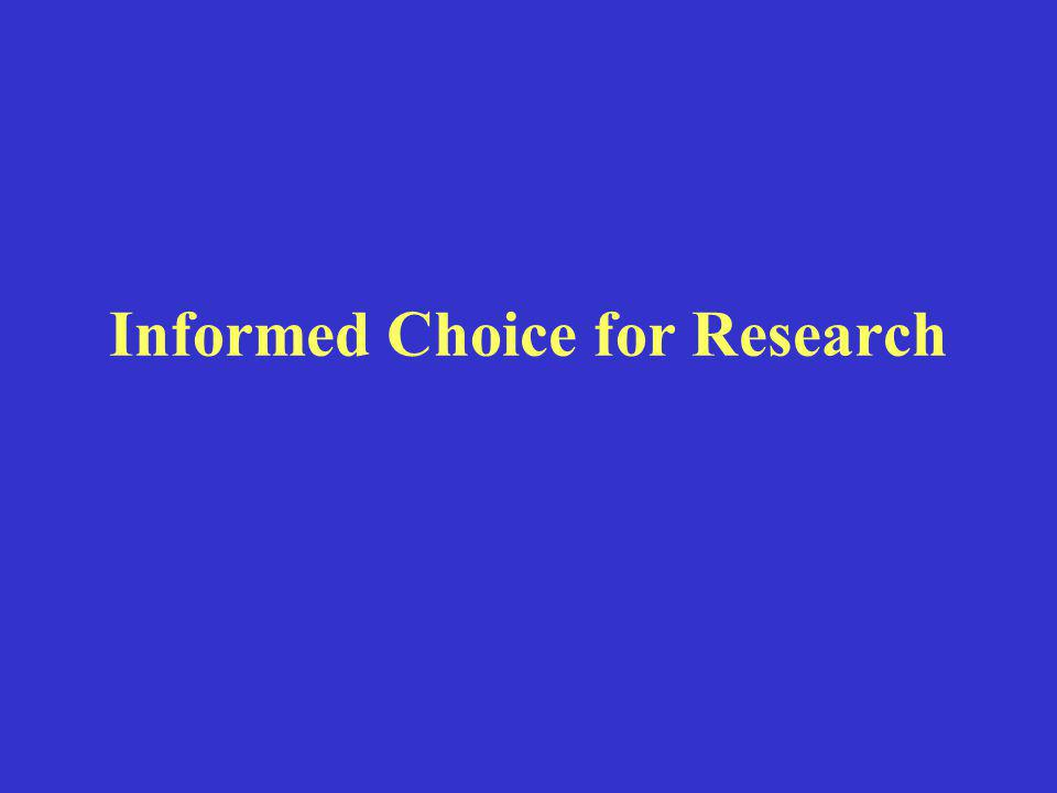 Informed Choice for Research