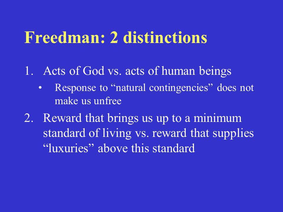 Freedman: 2 distinctions 1.Acts of God vs.