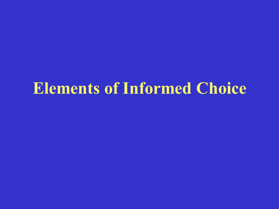 Informed consent/informed choice Consent/refusal of recommended therapy – informed consent requires that a patient (1) has sufficient information and (2) makes a voluntary choice Increasing emphasis on patient involvement, shared decision-making has prompted a shift to discussion of informed choice