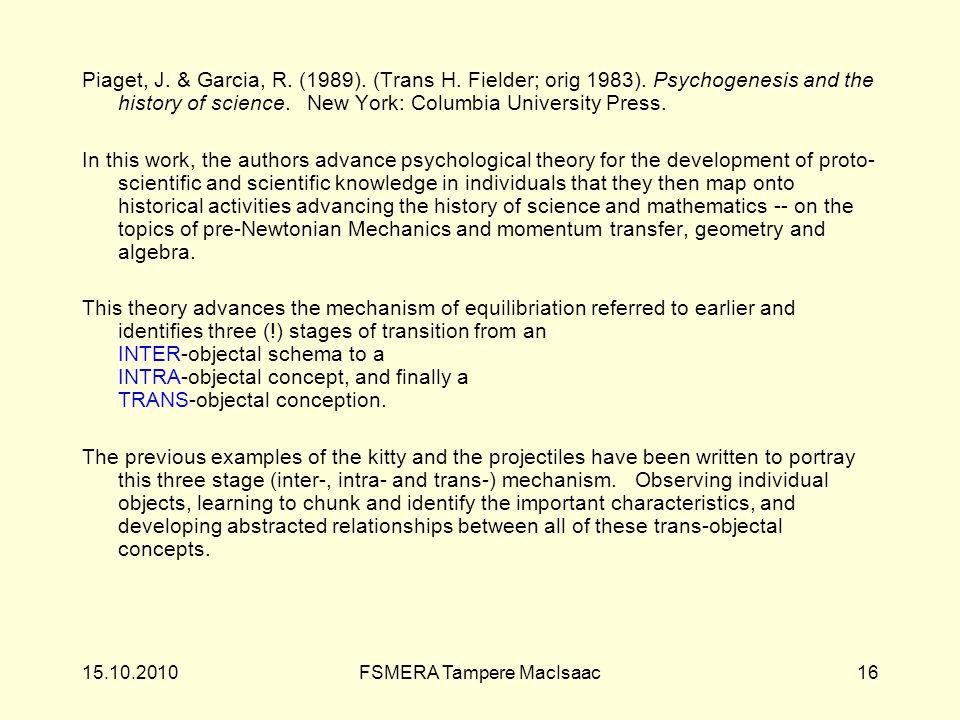 Piaget, J.& Garcia, R. (1989). (Trans H. Fielder; orig 1983).