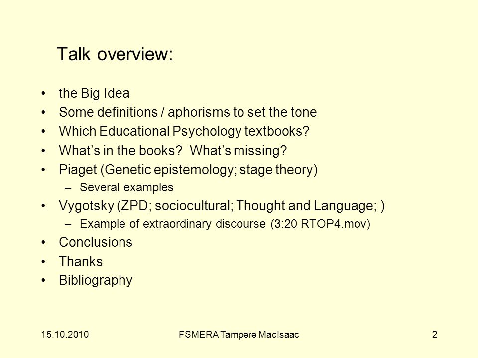 Talk overview: the Big Idea Some definitions / aphorisms to set the tone Which Educational Psychology textbooks.