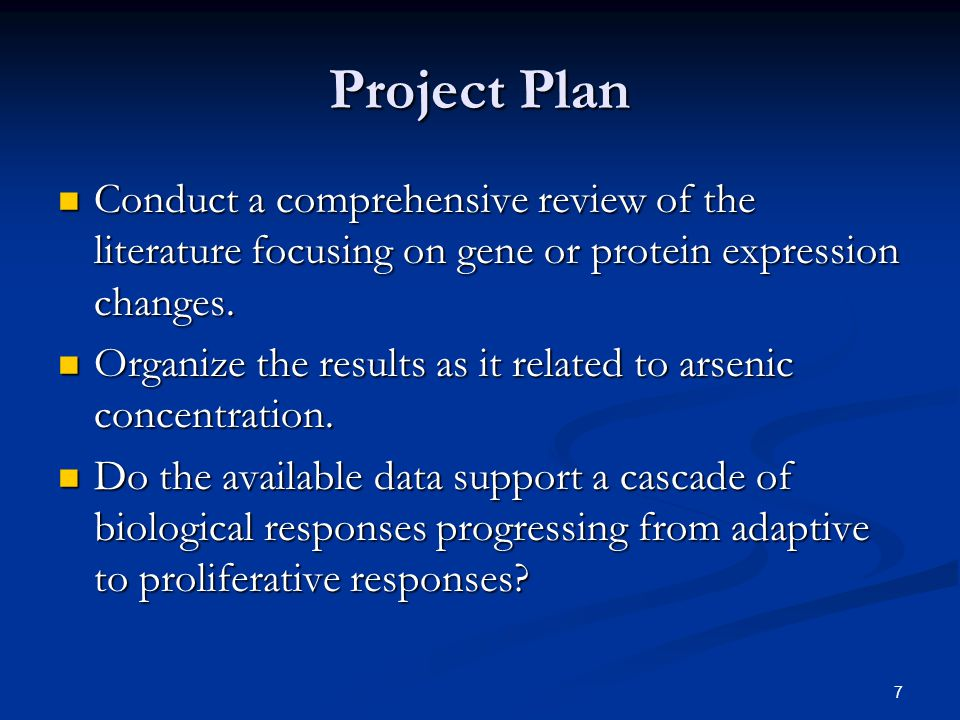 7 Project Plan Conduct a comprehensive review of the literature focusing on gene or protein expression changes.