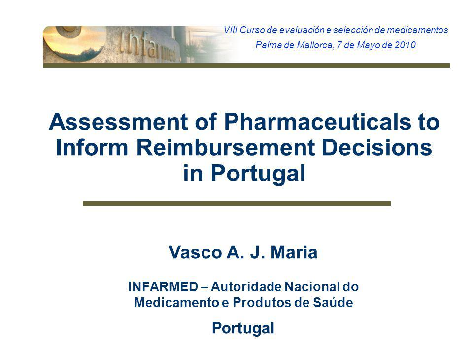1 Assessment of Pharmaceuticals to Inform Reimbursement Decisions in Portugal Vasco A.
